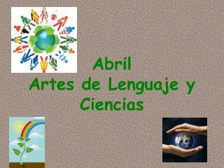 Abril  Artes de Lenguaje y Ciencias