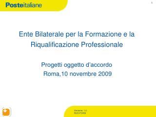 Ente Bilaterale per la Formazione e la Riqualificazione Professionale  Progetti oggetto d'accordo  Roma,10 novembre 200