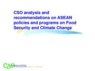 CSO analysis and recommendations on ASEAN policies and programs on Food Security and Climate Change