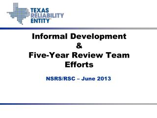 Informal Development & Five-Year Review Team Efforts