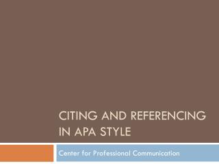 Citing and Referencing in APA Style