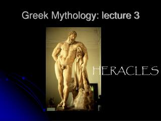 Greek Mythology: lecture 3