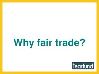 Why fair trade?