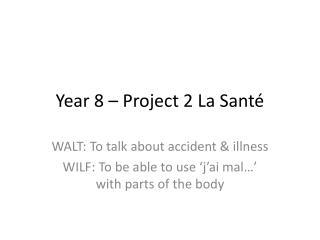 Year 8 – Project 2 La Santé