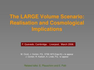The LARGE Volume Scenario: Realisation and Cosmological Implications