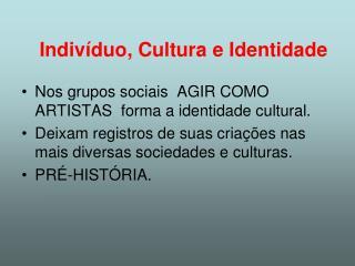 Indiv�duo, Cultura e Identidade