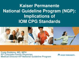 Kaiser Permanente National Guideline Program (NGP): Implications of IOM CPG Standards