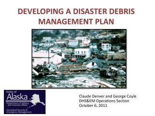 DEVELOPING A DISASTER DEBRIS MANAGEMENT PLAN