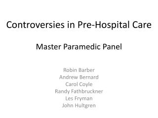 Controversies in Pre-Hospital Care Master Paramedic Panel