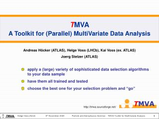 T MVA  A Toolkit for (Parallel) MultiVariate Data Analysis