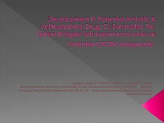 Development in Potential Anti-HIV &  Antimetastatic  Drug: C 3 -Symmetric  Tris -Linked Bridged  Tetraazamacrocycles  a