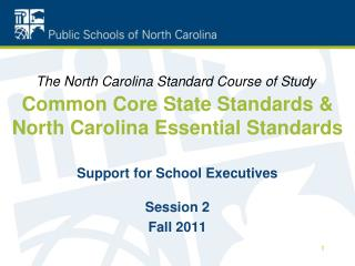 Common Core State Standards & North Carolina Essential Standards