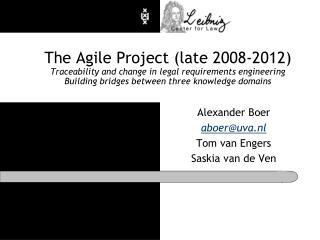 Alexander Boer aboer@uva.nl Tom van Engers Saskia van de Ven