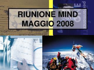 RIUNIONE MIND MAGGIO 2008