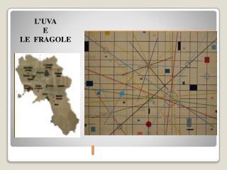 L'UVA E LE  FRAGOLE