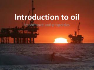 Introduction to oil