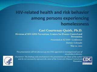 HIV-related health and risk behavior among persons experiencing homelessness