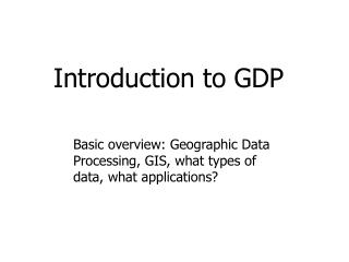 Introduction to  GDP