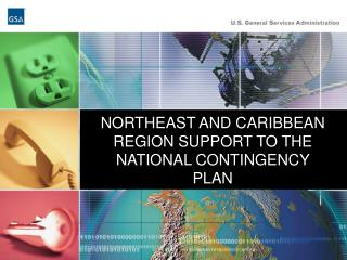 NORTHEAST AND CARIBBEAN REGION SUPPORT TO THE NATIONAL CONTINGENCY PLAN