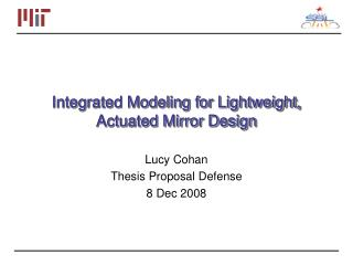 Integrated Modeling for Lightweight, Actuated Mirror Design