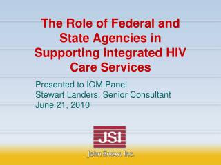 The Role of Federal and State Agencies in Supporting Integrated HIV Care Services