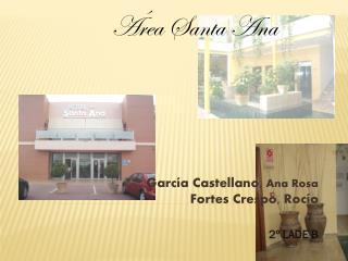García Castellano,  Ana Rosa   Fortes Crespo, Rocío 2º LADE B