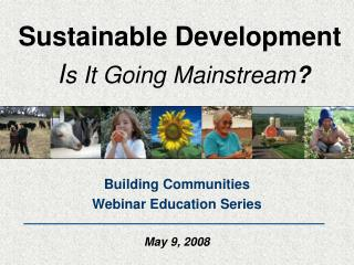 Sustainable Development I s It Going Mainstream ?