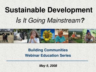 Sustainable Development I s It Going Mainstream ?