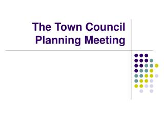 The Town Council Planning Meeting