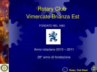 Anno rotariano 2010 – 2011 28° anno di fondazione