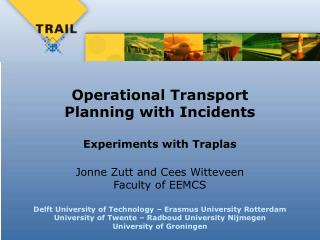 Operational Transport  Planning with Incidents Experiments with Traplas