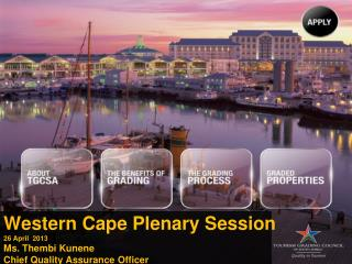 Western Cape Plenary Session 26 April  2013 Ms. Thembi Kunene Chief Quality Assurance Officer
