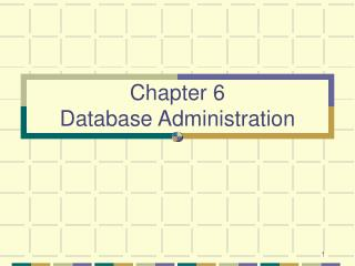 Chapter 6 Database Administration
