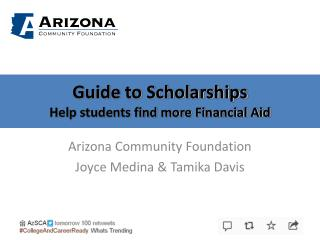 Guide to Scholarships  Help students find more Financial Aid