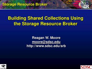 Building Shared Collections Using the Storage Resource Broker