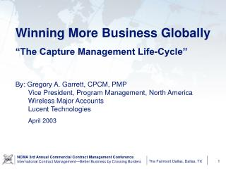 "Winning More Business Globally ""The Capture Management Life-Cycle"""