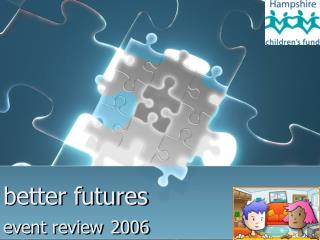 better futures event review 2006