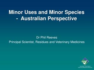 Minor Uses and Minor Species -  Australian Perspective