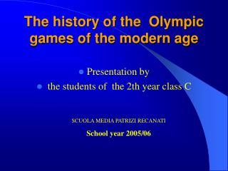 The history of the  Olympic games of the modern age