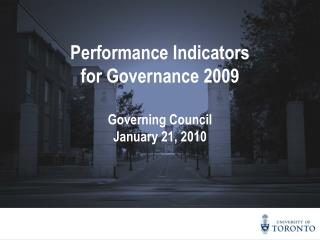 Performance Indicators  for Governance 2009 Governing Council January 21, 2010