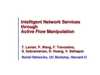 Intelligent Network Services through Active Flow Manipulation