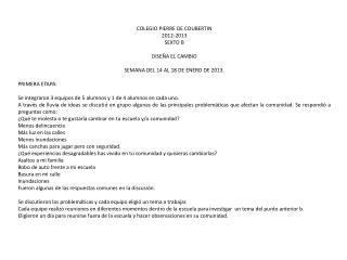 COLEGIO PIERRE DE COUBERTIN 2012-2013 SEXTO B DISEÑA EL CAMBIO SEMANA DEL 14 AL 18 DE ENERO DE 2013. PRIMERA ETAPA:
