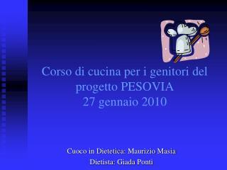 Corso di cucina per i genitori del progetto PESOVIA 27 gennaio 2010