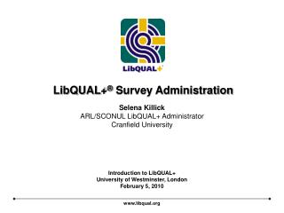 LibQUAL+ ®  Survey Administration