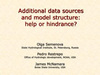 Additional data sources  and model structure:  help or hindrance?