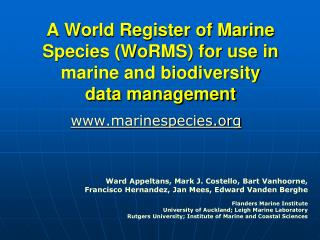 A World Register of Marine Species (WoRMS) for use in marine and biodiversity data management