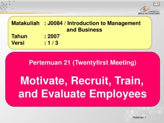Matakuliah	: J0084 / Introduction to Management 			    and Business  Tahun		: 2007 Versi		: 1 / 3
