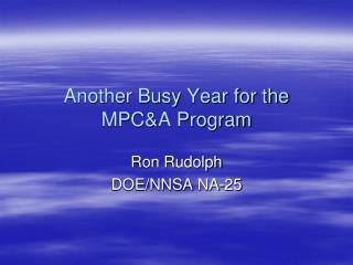 Another Busy Year for the  MPC&A Program