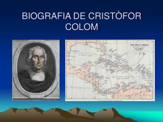 BIOGRAFIA DE CRISTÒFOR COLOM