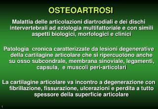 Malattia delle articolazioni diartrodiali e dei dischi intervertebrali ad eziologia multifattoriale e con simili aspett
